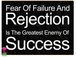 fear-of-failure-and-rejection-enemy-of-success1