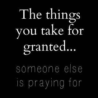 The-things-you-take-for-granted-quote